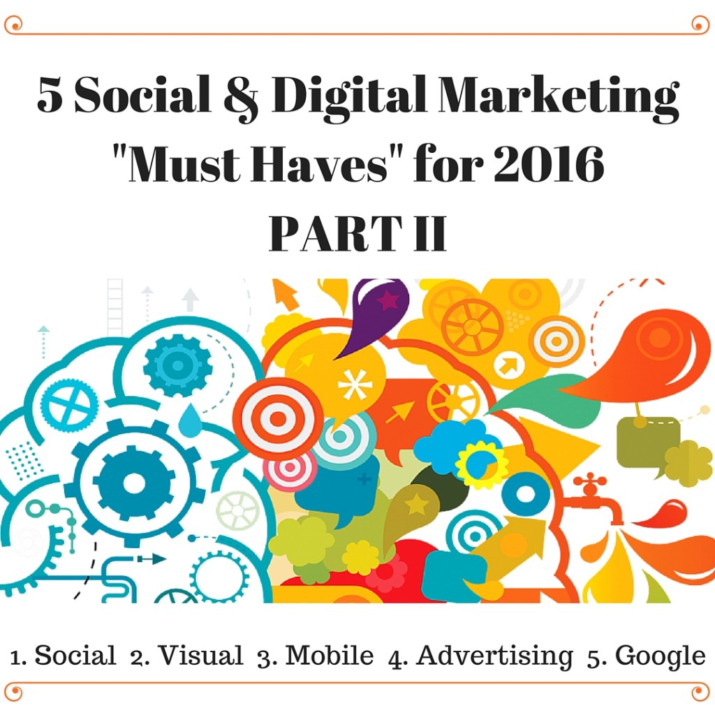 Social-Media-Digital-Marketing-Must Haves-For-2016- Part II