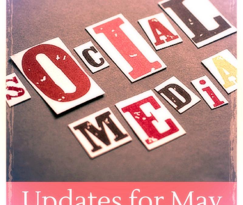 Social Media Updates: May