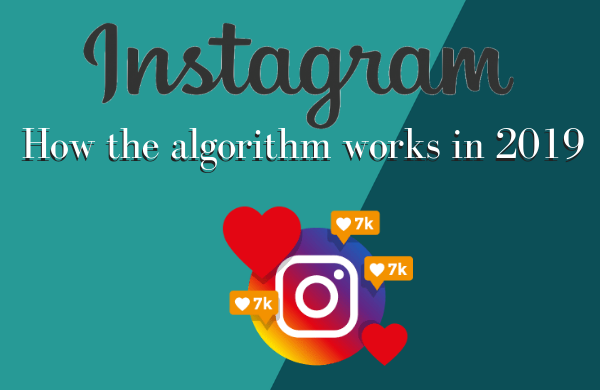 How the Instagram Algorithm Works in 2019